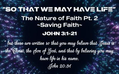The Nature of Faith Pt. 2 – Saving Faith