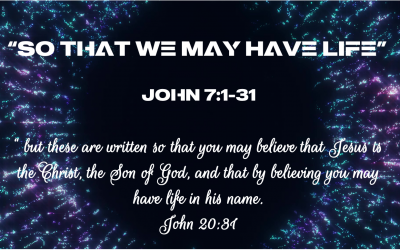 """Sermon Series """"So That We May Have Life"""""""