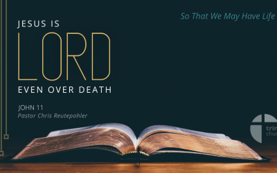 Jesus is Lord…Even Over Death