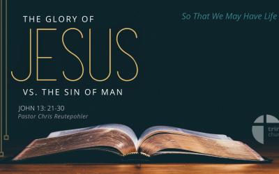 The Glory of Jesus vs. the Sin of Man